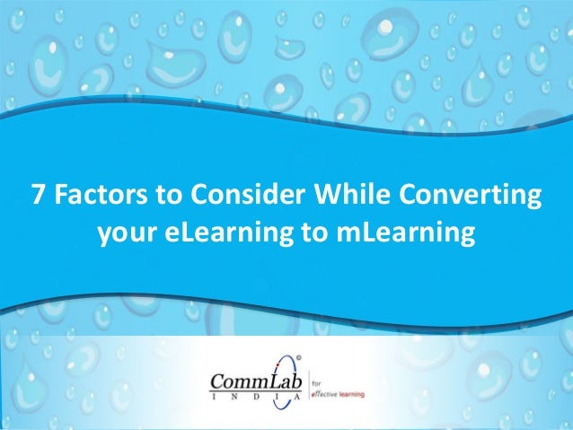 7 Factors to Consider While Converting your eLearning to mLearning