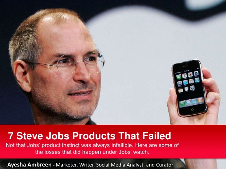 7 Steve Jobs Products That FailedNot that Jobs' product instinct was always infallible. Here are some of            the lo...