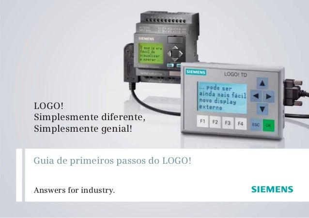 11 Guia de primeiros passos do LOGO! Answers for industry. LOGO! Simplesmente diferente, Simplesmente genial!