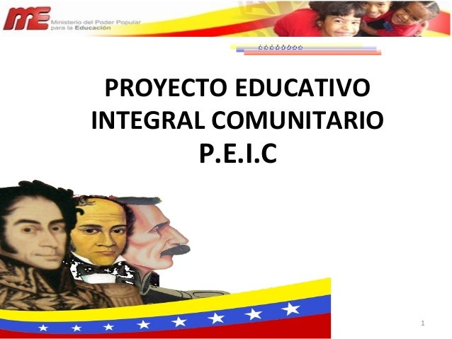 1 PROYECTO EDUCATIVO INTEGRAL COMUNITARIO P.E.I.C