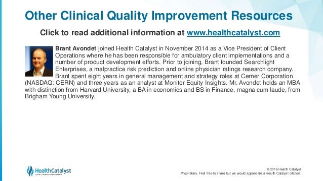© 2016 Health Catalyst Proprietary. Feel free to share but we would appreciate a Health Catalyst citation. Brant Avondet j...