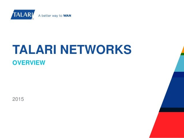 TALARI NETWORKS OVERVIEW 2015