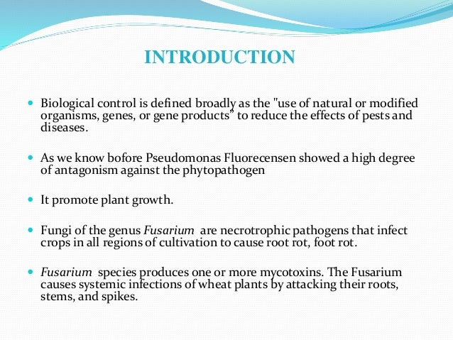 """INTRODUCTION  Biological control is defined broadly as the """"use of natural or modified organisms, genes, or gene products..."""