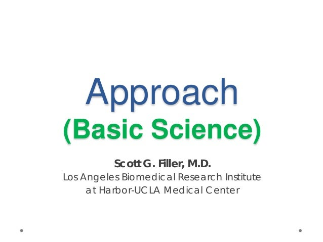 Approach (Basic Science) Scott G. Filler, M.D. Los Angeles Biomedical Research Institute at Harbor-UCLA Medical Center