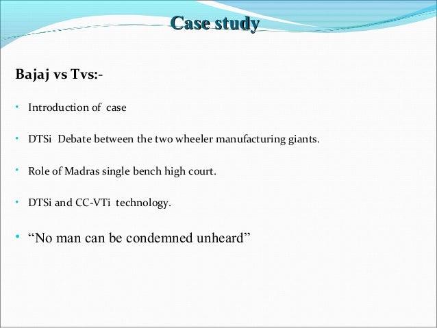Case studyCase study Bajaj vs Tvs:- • Introduction of case • DTSi Debate between the two wheeler manufacturing giants. • R...