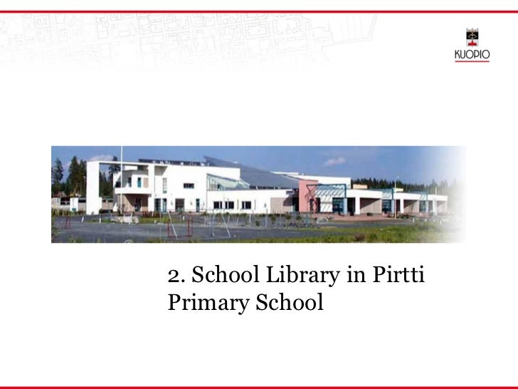 2. School Library in PirttiPrimary School