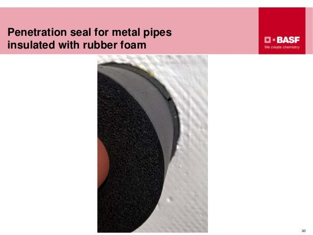 Penetration seal for metal pipes insulated with rubber foam 30