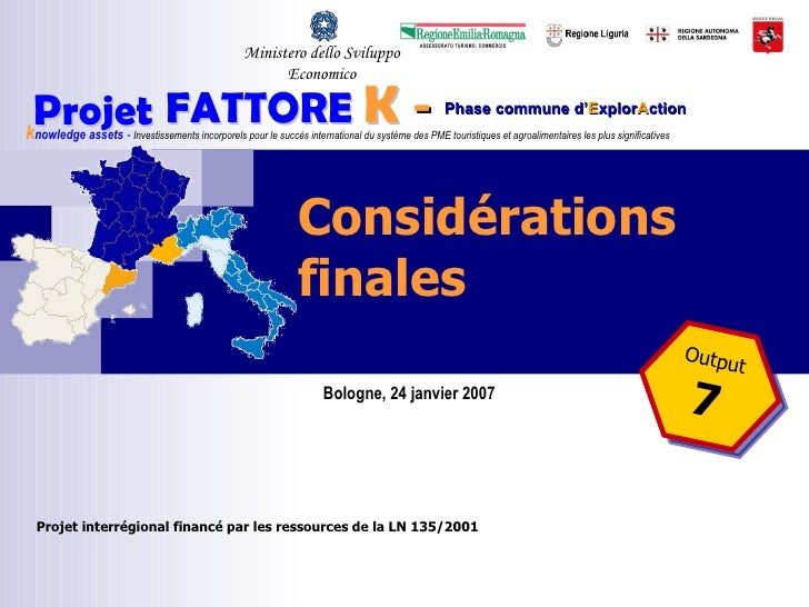 Considérations finales Ministero dello Sviluppo Economico Output 7 k nowledge   assets  -  Investissements incorporels pou...