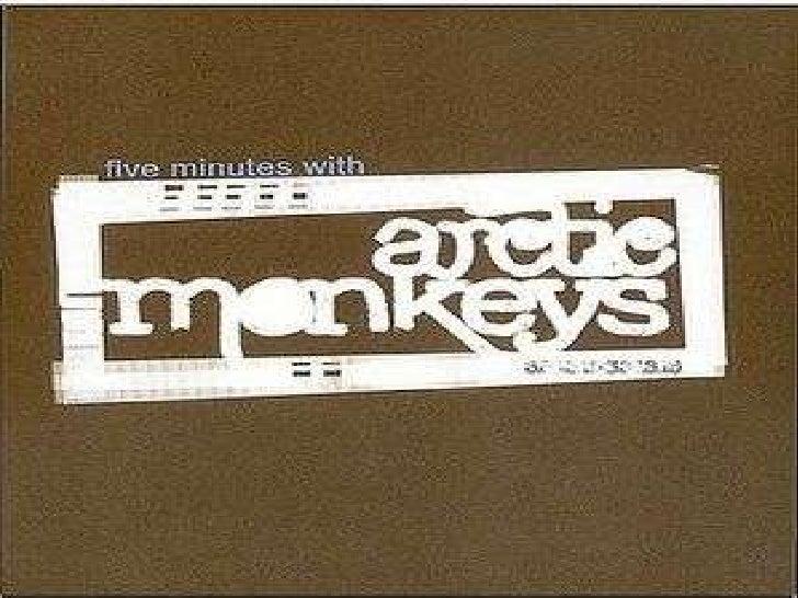 Arctic Monkeys es una banda inglesa formada en2002 proveniente de High Green, un barrioperiférico de Sheffield. La banda a...