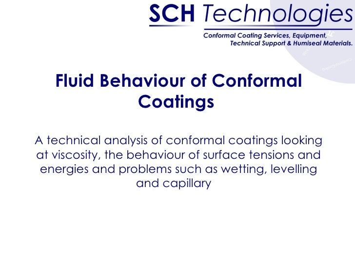 Fluid Behaviour of Conformal Coatings  A technical analysis of conformal coatings looking at viscosity, the behaviour of s...