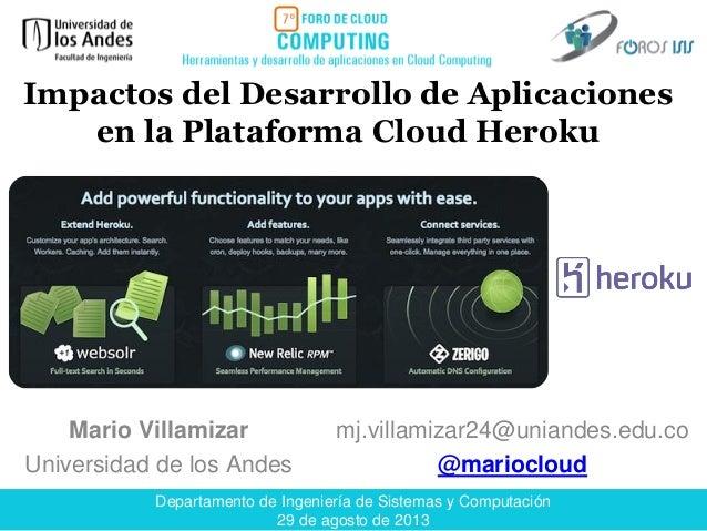 Departamento de Ingeniería de Sistemas y Computación 29 de agosto de 2013 Mario Villamizar Universidad de los Andes mj.vil...