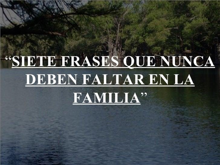 7 Frases Que Nunca Deben Faltar En La Familia