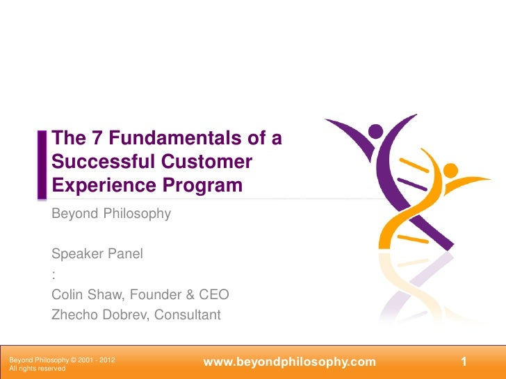 The 7 Fundamentals of a            Successful Customer            Experience Program            Beyond Philosophy         ...