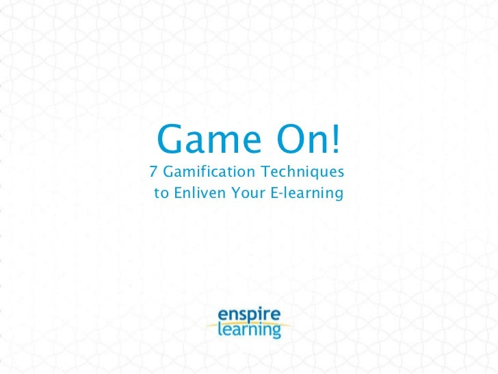 7 Gamification Techniques  to Enliven Your E-learning Game On!