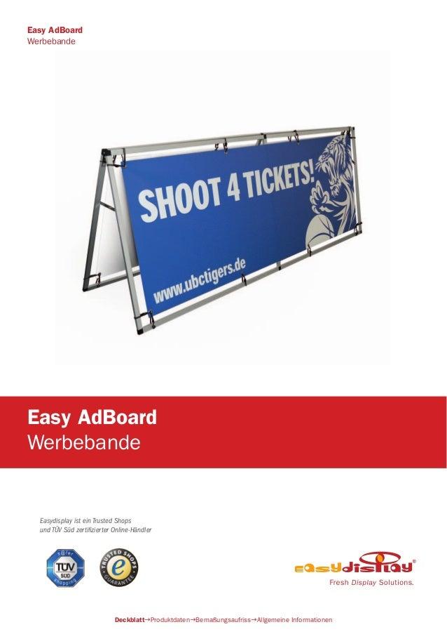 Easydisplay ist ein Trusted Shops und TÜV Süd zertifizierter Online-Händler Easy AdBoard Werbebande DeckblattProduktdaten...