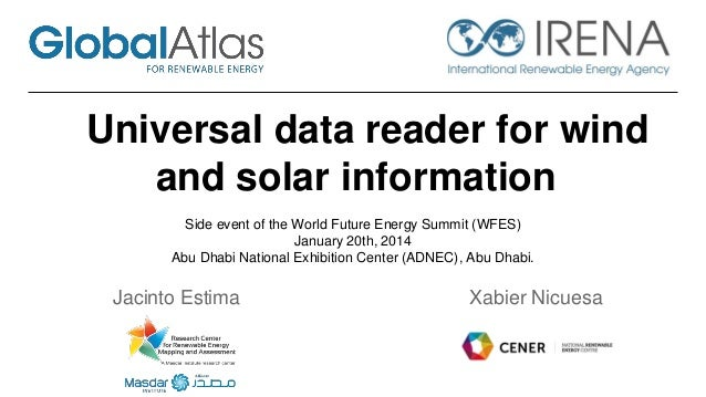 Universal data reader for wind and solar information Side event of the World Future Energy Summit (WFES) January 20th, 201...