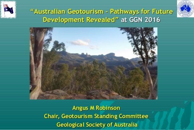 """""Australian Geotourism – Pathways for FutureAustralian Geotourism – Pathways for Future Development Revealed""Development ..."