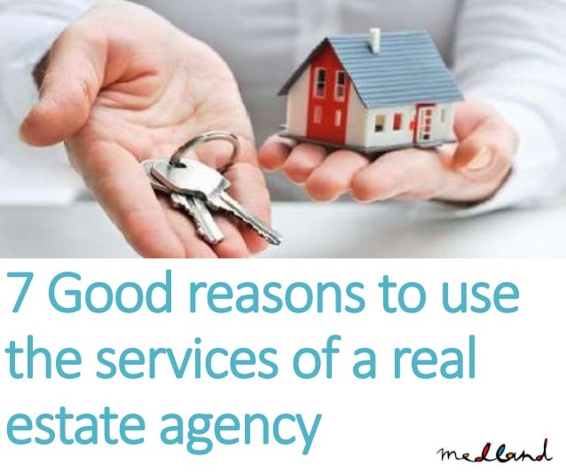 7 Good reasons to use the services of a real estate agency