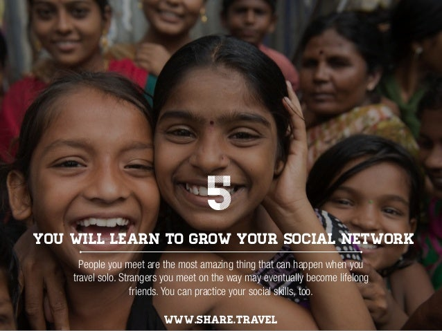 You will learn to grow your social network WWW.SHARE.TRAVEL People you meet are the most amazing thing that can happen whe...