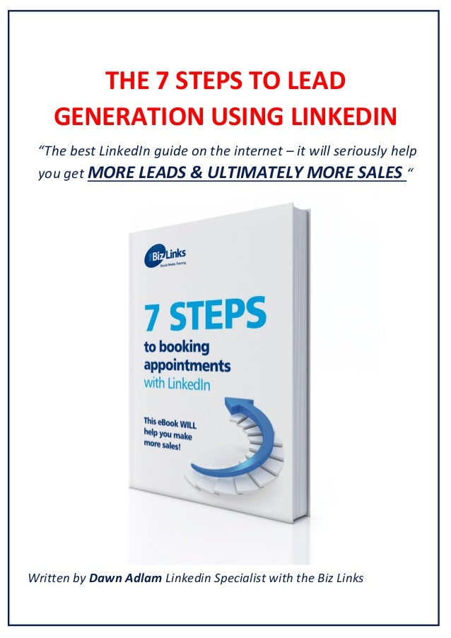 """THE 7 STEPS TO LEAD GENERATION USING LINKEDIN """"The best LinkedIn guide on the internet – it will seriously help you ..."""