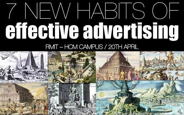 7 NEW HABITS OFeffective advertisingRMIT – HCM CAMPUS / 20TH APRIL