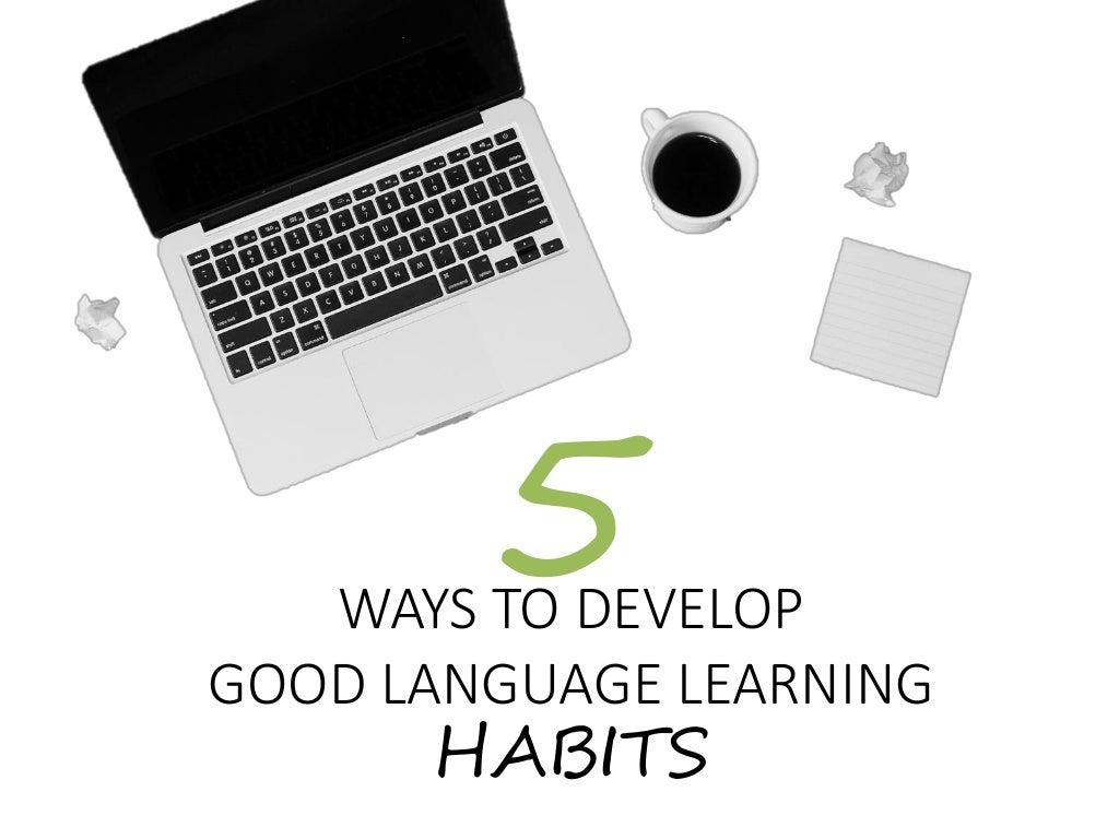 5 Ways to Develop Good Language Learning Habits