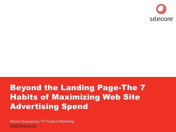 Sitecore. Compelling Web Experiences          Beyond the Landing Page-The 7      Habits of Maximizing Web Site      Advert...