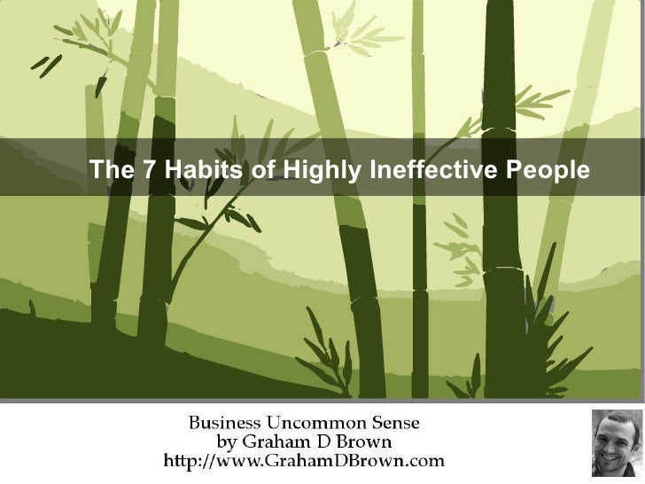 The 7 Habits of Highly Ineffective People