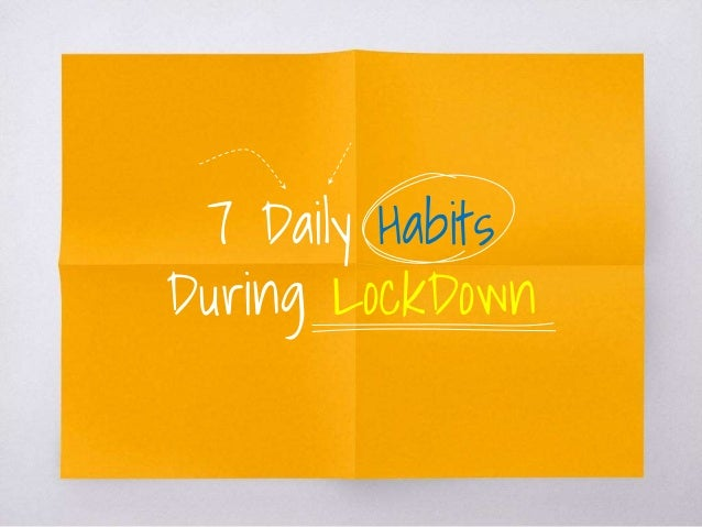 7 Daily Habits During LockDown