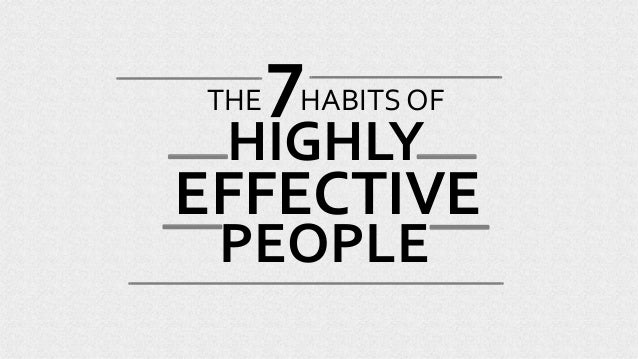 PEOPLE THE HABITS OF HIGHLY 7 EFFECTIVE