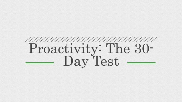 Proactivity: The 30- Day Test