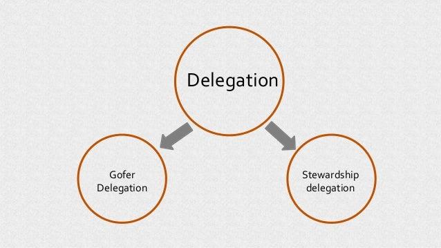 Delegation Gofer Delegation Stewardship delegation