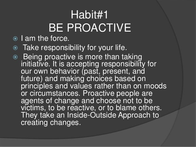habit 1 be proactive essay Find this pin and more on teaching with purple ink by elenabarnwell habit #1 be proactive social problems essay in hindi read this essay specially.