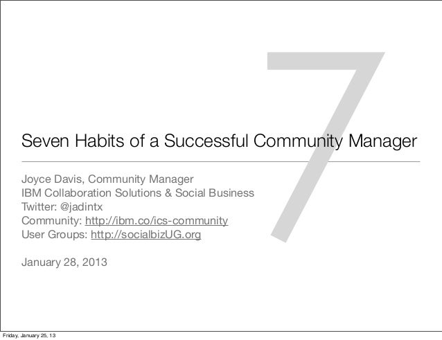 Joyce Davis, Community Manager       Twitter: @jadintx       Community: http://ibm.co/ics-community       User Groups: htt...
