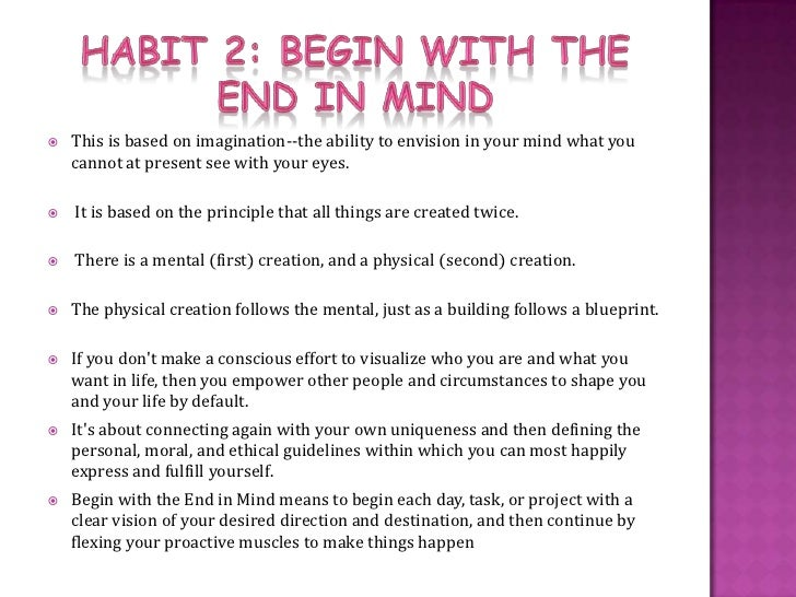 7 habits begin with the end 7 habits of highly effective people : a coggle diagram about (2)begin with the end in mind, (1)be proactive (taking responsibility of your life), (3.
