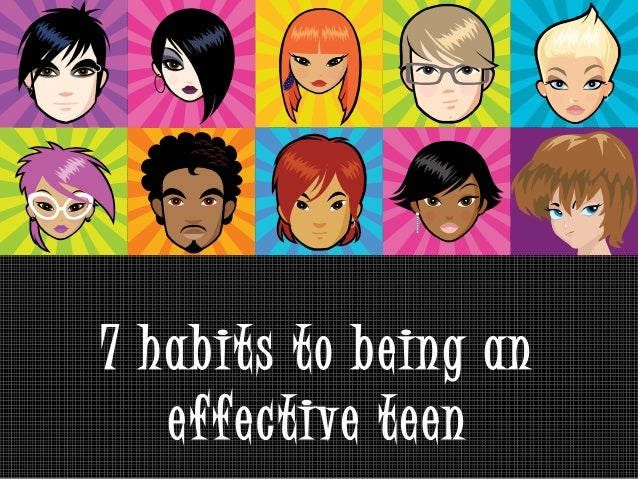 7 habits to being an effective teen