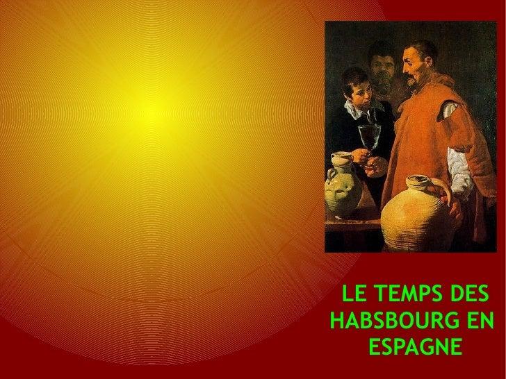 LE TEMPS DESHABSBOURG EN   ESPAGNE