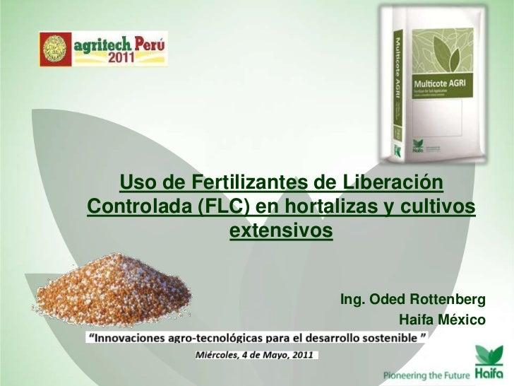 Uso de Fertilizantes de LiberaciónControlada (FLC) en hortalizas y cultivos              extensivos                       ...