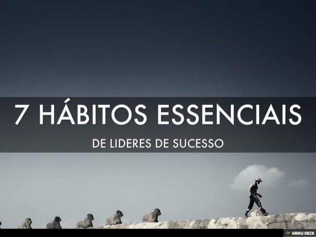 7 HÁBITOS ESSENCIAIS DE LIDERES DE SUCESSO