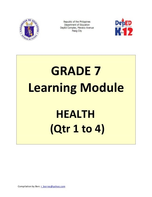 Compilation by Ben: r_borres@yahoo.com                   GRADE 7  Learning Module    HEALTH (Qtr 1 to 4)