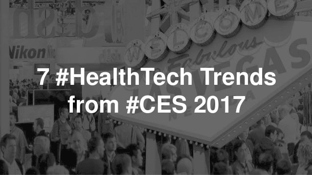 7 #HealthTech Trends from #CES 2017