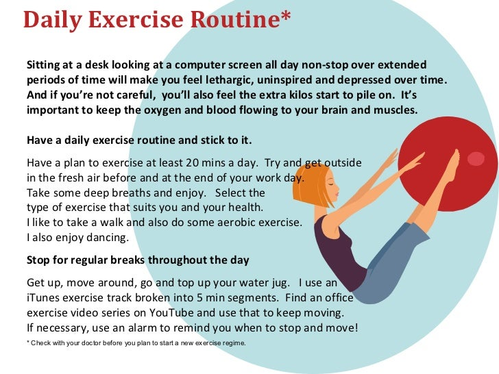 Daily Exercise Routine*Sitting at a desk looking at a computer screen all day non-stop over extendedperiods of time will m...