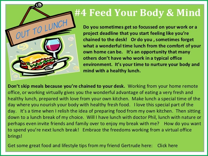 #4 Feed Your Body & Mind                                   Do you sometimes get so focussed on your work or a             ...