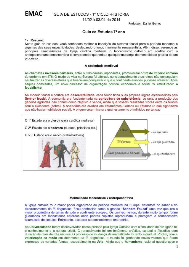 EMAC  GUIA DE ESTUDOS - 1º CICLO -HISTÓRIA 11/02 à 03/04 de 2014 Professor: Daniel Gomes  Guia de Estudos 7º ano 1- Resumo...
