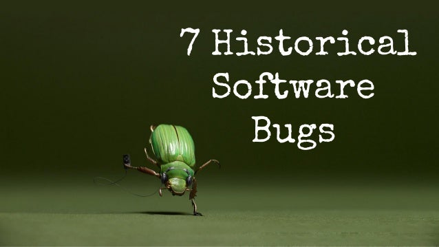 7 Historical  Software  Bugs