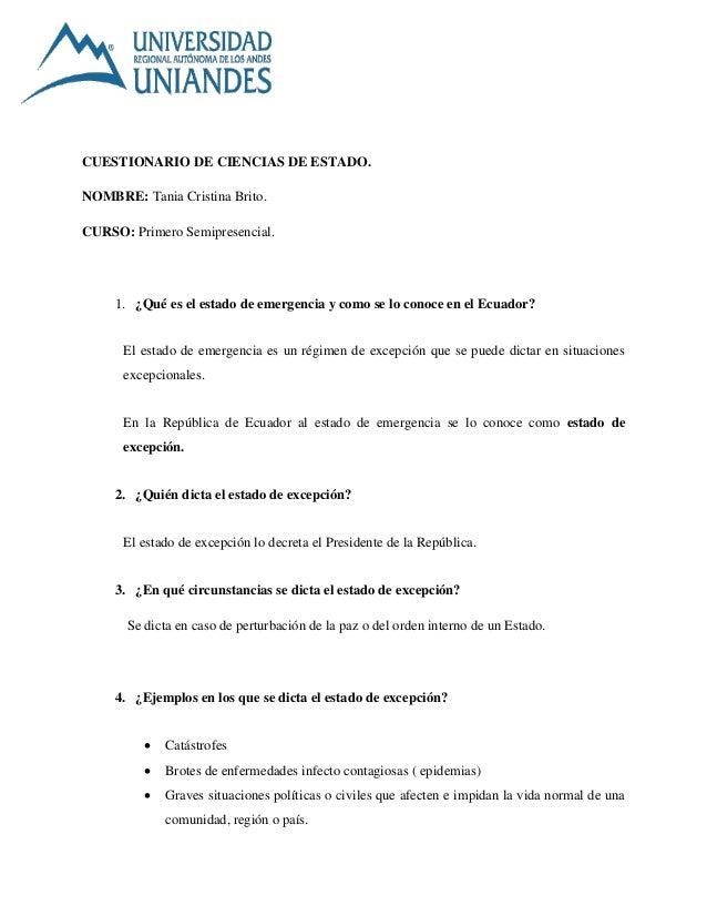 CUESTIONARIO DE CIENCIAS DE ESTADO. NOMBRE: Tania Cristina Brito. CURSO: Primero Semipresencial. 1. ¿Qué es el estado de e...