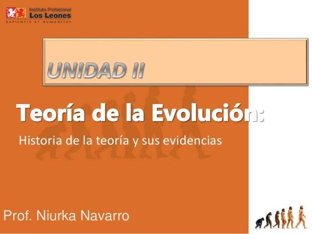 Historia de la teoría y sus evidencias Prof. Niurka Navarro