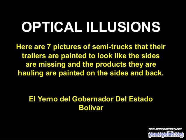 OPTICAL ILLUSIONS Here are 7 pictures of semi-trucks that their trailers are painted to look like the sides are missing an...