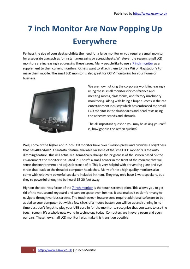 Published by http://www.esaw.co.uk   7 inch Monitor Are Now Popping Up              EverywherePerhaps the size of your des...