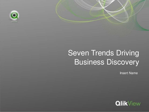 Seven Trends Driving Business Discovery Insert Name